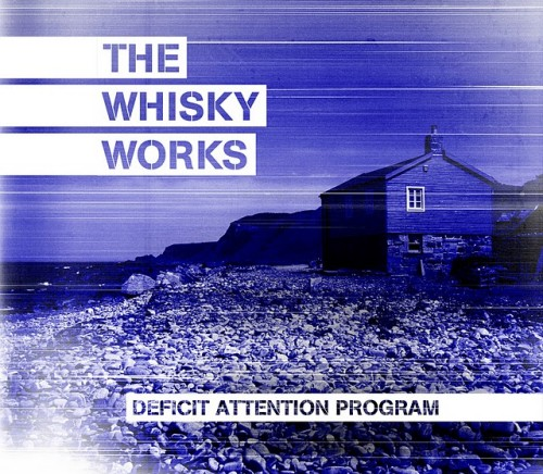 The Whisky Works - Deficit Attention Program