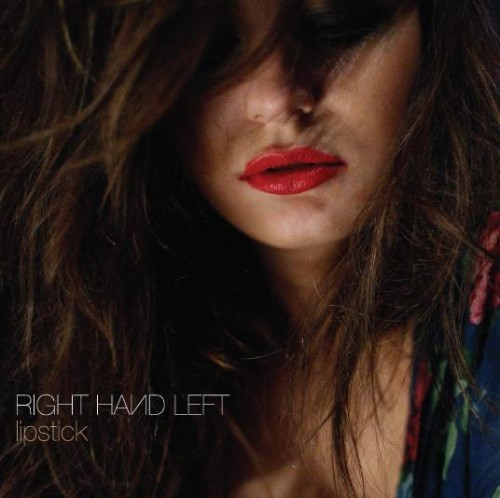 Right Hand Left - Lipstick